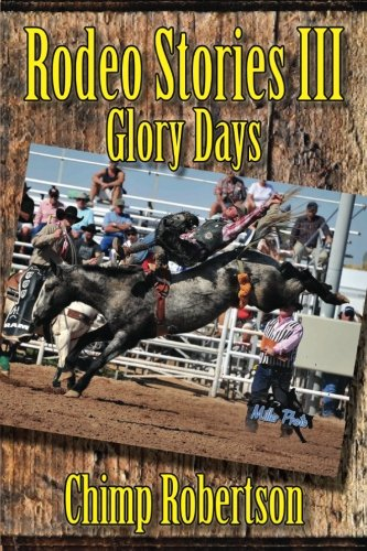 Rodeo Stories III: Glory Days por Chimp Robertson