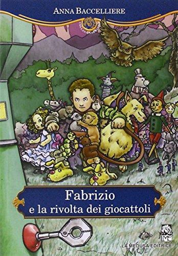 Fabrizio e la rivolta dei giocattoli. Con espansione online