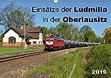 Einsätze der Ludmilla in der Oberlausitz 2019 (Wandkalender 2019 DIN A3 quer): Ein Eisenbahnkalender für Ludmilla-Fans mit dem Hauptaugenmerk auf die ... 14 Seiten ) (CALVENDO Technologie)