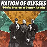 Songtexte von The Nation of Ulysses - 13-Point Program to Destroy America