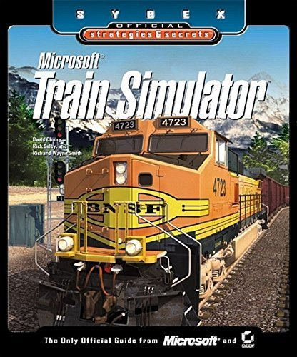 Microsoft Train Simulator: Sybex Official Strategies & Secrets by David Chong, Rick Selby, Richard Wayne Smith (2001) Paperback