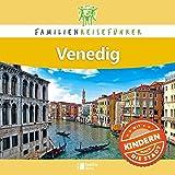 Familienreiseführer Venedig: Mit Kindern durch die Stadt - Petrusa Robert