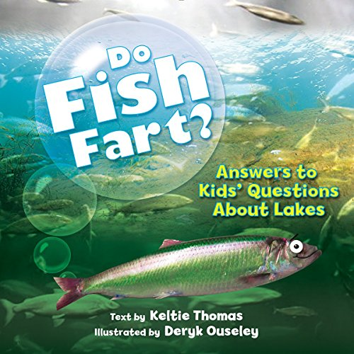 Do Fish Fart?: Answers to Kids' Questions About Lakes (Ladies of the Lake) - Fart Lady