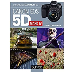Obtenez le maximum du Canon 5D Mark IV