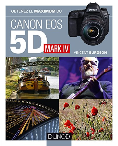 Obtenez le maximum du Canon EOS 5D Mark IV par Vincent Burgeon