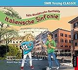 Felix Mendelssohn Bartholdy: Italienische Sinfonie (SWR Young Classix, erzählt von Thomas Quasthoff)