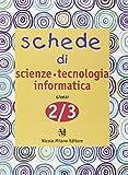 Schede di scienze, tecnologia, informatica. Quaderni operativi per la rilevazione delle competenze. Per la 2ª e 3ª classe elementare