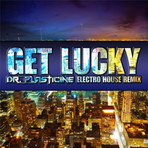 Get lucky dr plasticine electro house remix by dr for Remix house music
