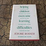 Helping children overcome learning difficulties: A step-by-step guide for parents and teachers by Jerome Rosner (1975-12-23)