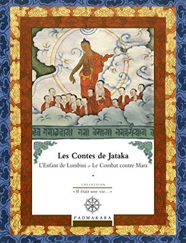 Contes de Jataka - Volume III: L'Enfant de Lumbini (Il etait une vie...) par Anne Benson