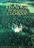 Cover of: France: The Beautiful Cookbook | Elisabeth Scotto