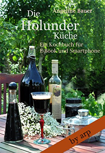 Die Holunderküche (Kochbuch by arp 1) - Sambucus Sirup