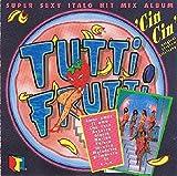 Tutti Frutti - Super Sexy Italo Hit Mix Album