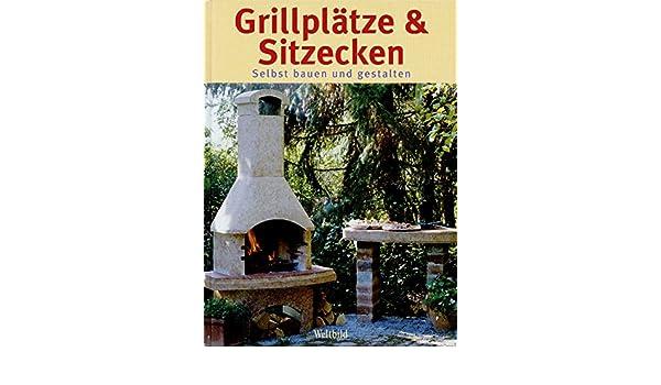 Grillplätze & Sitzecken. Selbst bauen und gestalten: Amazon.de ...