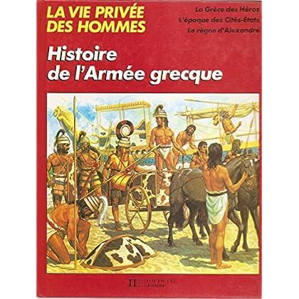 Histoire de l'armée grecque (La Vie privée des hommes.)