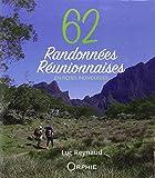 62 randonnées réunionnaises : En fiches individuelles...