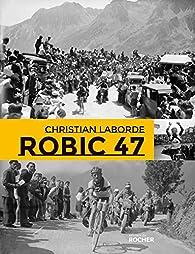 Robic 47 par Christian Laborde