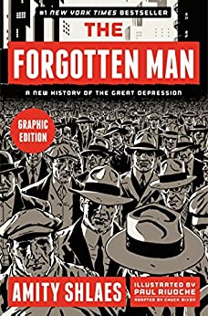 The Forgotten Man Graphic Edition: A New History of the Great Depression by [Shlaes, Amity]