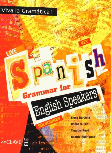Live Spanish Grammar for English Speakers: Answers-key par Elena Bárcena Madera, Ronna S. Feit, Timothy Read, Beatriz Rodríguez López