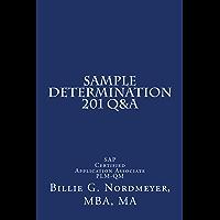 Sample Determination 201 Q&A: SAP Certified Application Associate Quality Management (201 Q&A SAP Certified Application Associate Quality Management Book 5) (English Edition)