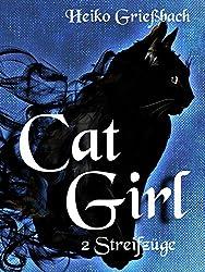 Cat Girl: 2 Streifzüge