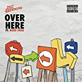 Over Here [feat. Bobo Swae] [Explicit]