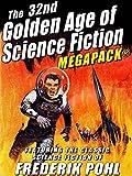 The 32nd Golden Age of Science Fiction MEGAPACK�: Frederik Pohl