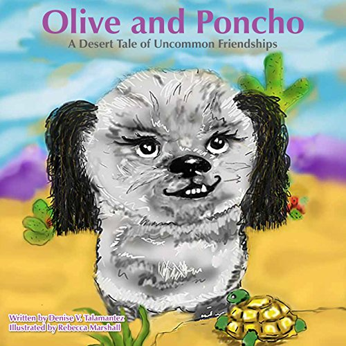 Olive and Poncho: A Desert Tale of Uncommon Friendships (English Edition) -