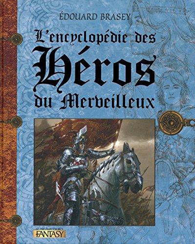 L'encyclopédie des héros du merveilleux (Hors collection t. 2) par ÉDOUARD BRASEY