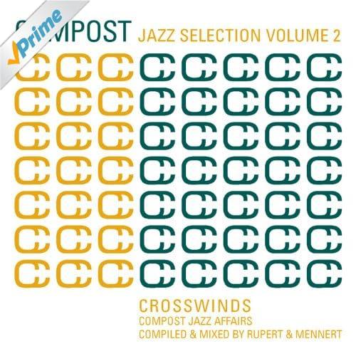 Compost Jazz Selection Vol. 2 - Crosswinds - Compost Jazz Affairs - compiled & mixed by Rupert & Mennert