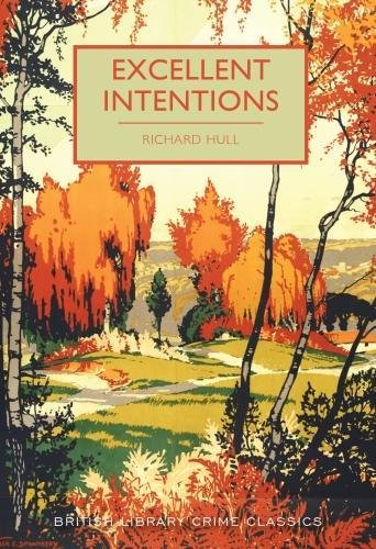 Excellent Intentions (British Library Crime Classics, Band 55) (British Fiction-autoren)