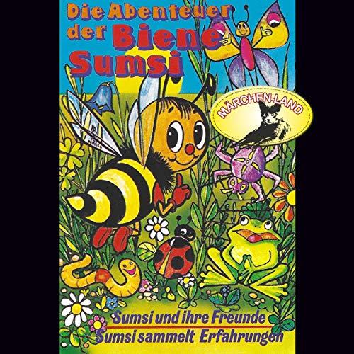 Sumsi und ihre Freunde / Sumsi sammelt Erfahrungen: Die Abenteuer der Biene Sumsi 1