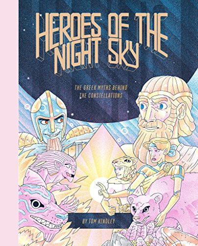 Heroes of the night sky the greek myths behind the constellations par Tom Kindley