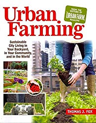 [Urban Farming: Sustainable City Living in Your Backyard, in Your Community, and in the World] (By: Thomas Fox) [published: April, 2011]
