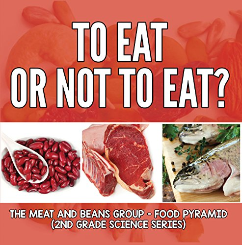 to-eat-or-not-to-eat-the-meat-and-beans-group-food-pyramid-2nd-grade-science-series-book-3-english-e
