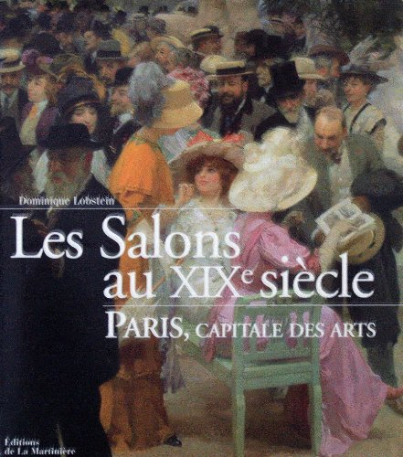 Les Salons au XIXe sicle : Paris, capitale des arts