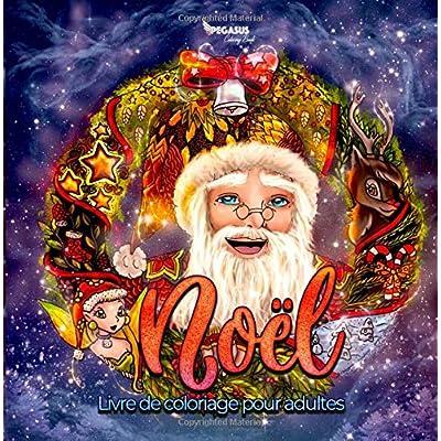 Noël: Livre de Coloriage pour adultes