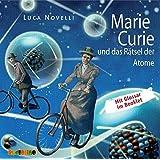 Marie Curie und das Rätsel der Atome: Geniale Denker und Erfinder