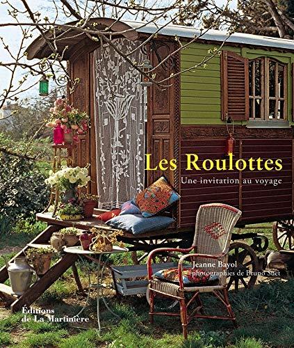 Roulottes. Une invitation au voyage par Jeanne Bayol