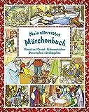 Mein allererstes Märchenbuch: Hänsel und Gretel/Schneewittchen/Dornröschen/Rotkäppchen