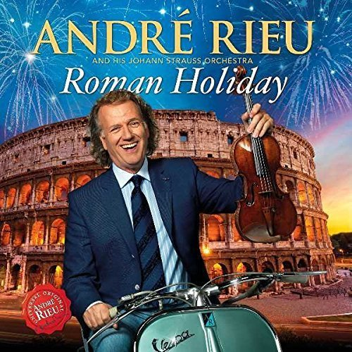 Roman Holiday by ANDRE RIEU (2015-05-04)