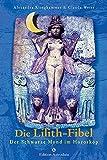 Die Lilith-Fibel: Der Schwarze Mond im Horoskop (Edition Astrodata - Fibel-Reihe)