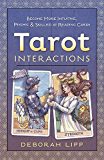Tarot Interactions: Become More Intuitive, Psychic & Skilled at Reading Cards