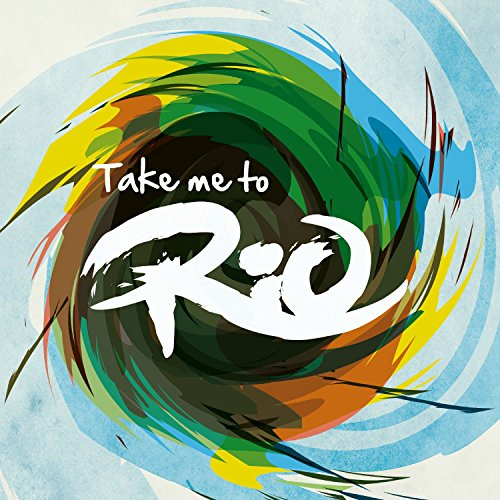 Take Me To Rio (Ultimate Hits ...