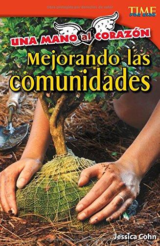 Una Mano Al Corazón: Mejorando Las Comunidades (Time For Kids Nonfiction Readers) por Jessica Cohn