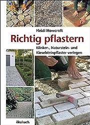 Richtig pflastern: Klinker-, Naturstein- und Kieselsteinpflaster verlegen