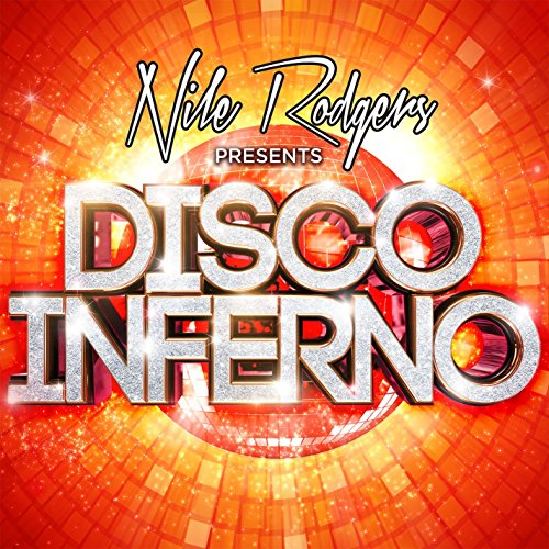 Nile Rodgers Presents Disco Inferno (Continuous Mix 3)
