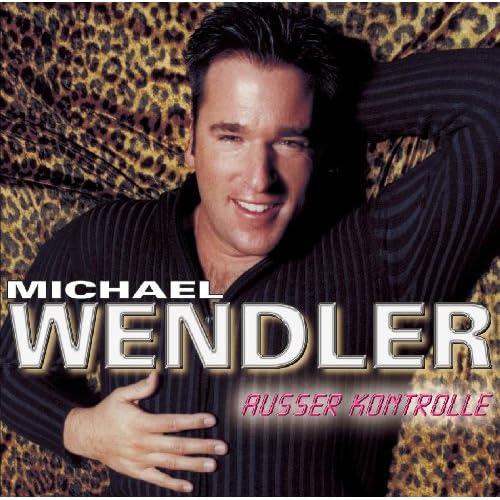 Michael Wendler: Ausser Kontrolle Von Michael Wendler Bei Amazon Music