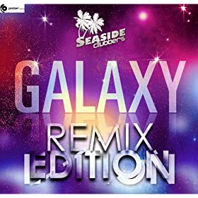 Seaside Clubbers-Galaxy (Remix Edition)