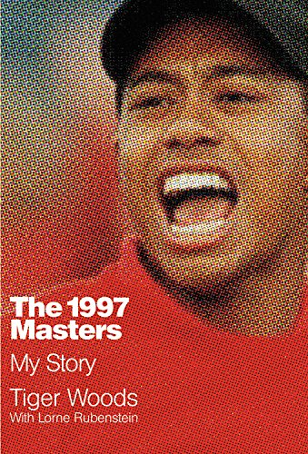 The 1997 Masters: My Story por Tiger Woods